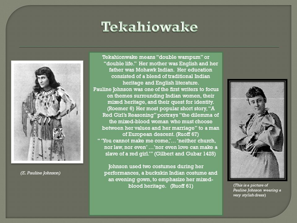 Tekahionwake means double wampum or double life.