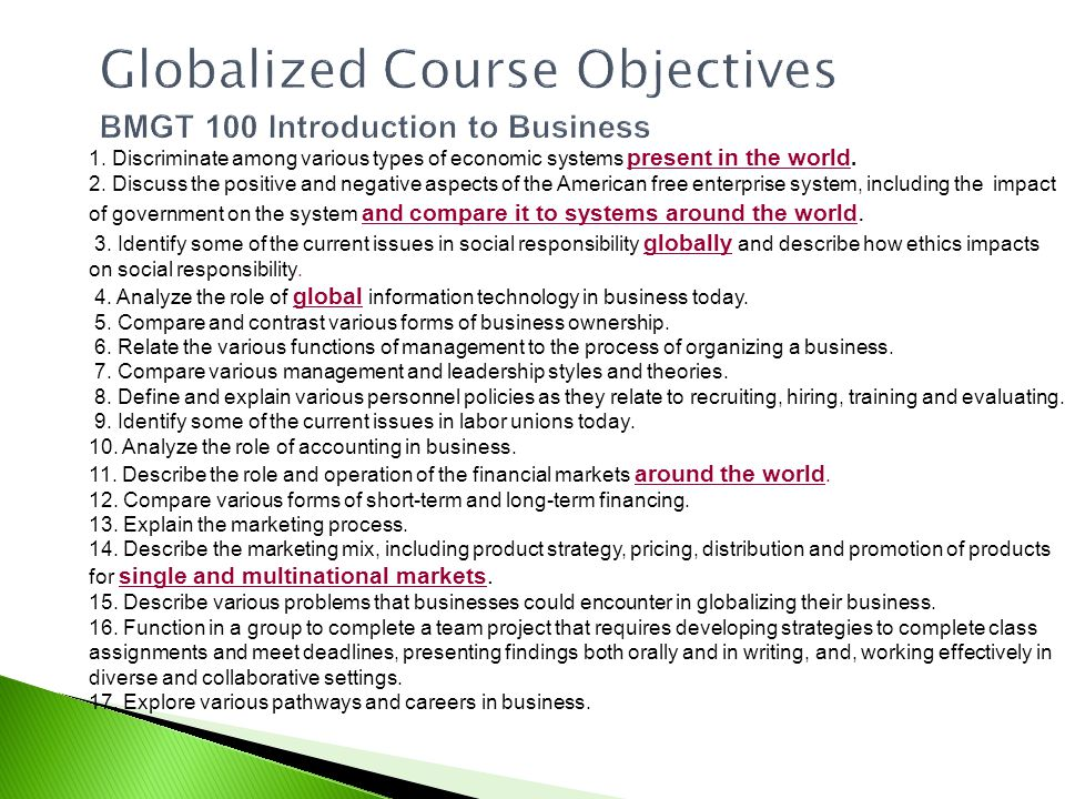 Globalized Course Objectives BMGT 100 Introduction to Business 1.