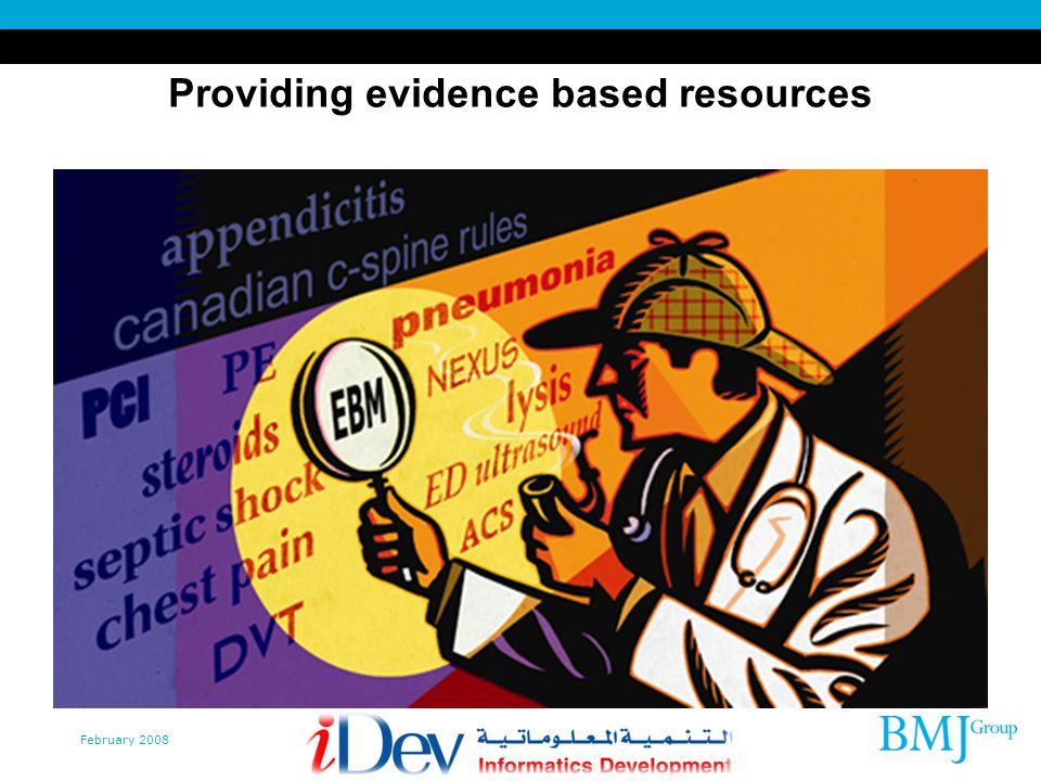 February 2008 Providing evidence based resources