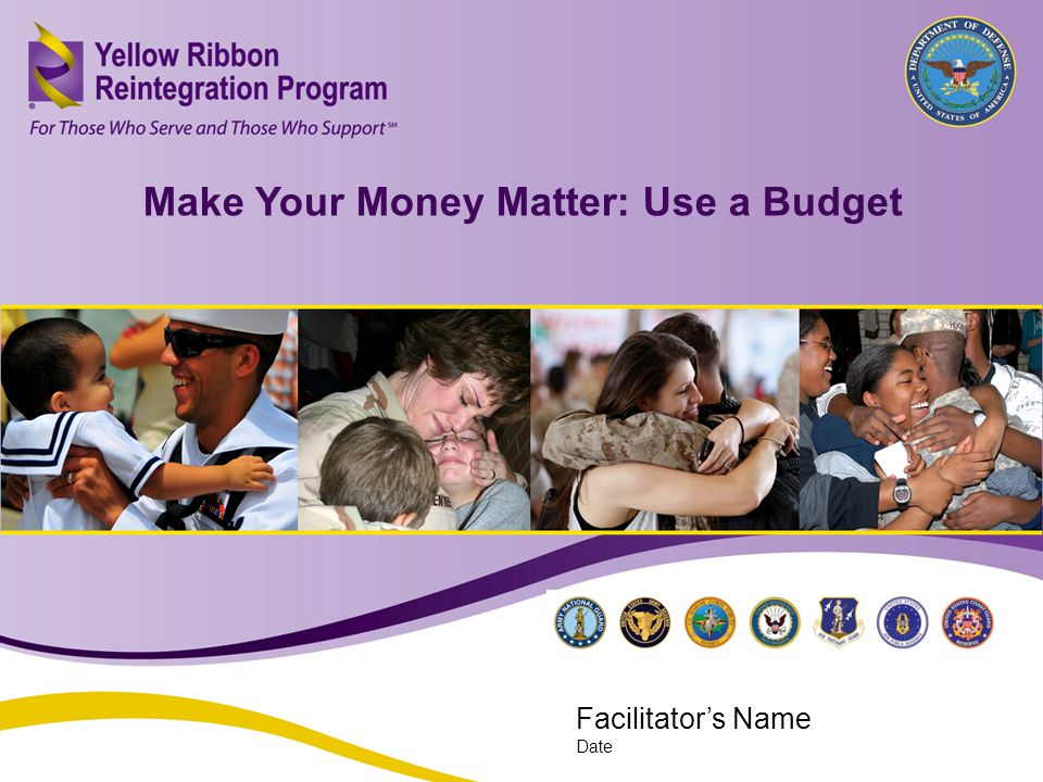 Make Your Money Matter: Use a Budget (JAN 2013) Objectives Discuss factors that influence spending.