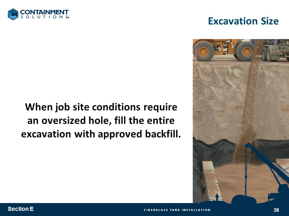 Excavation Size When job site conditions require an oversized hole, fill the entire excavation with approved backfill.