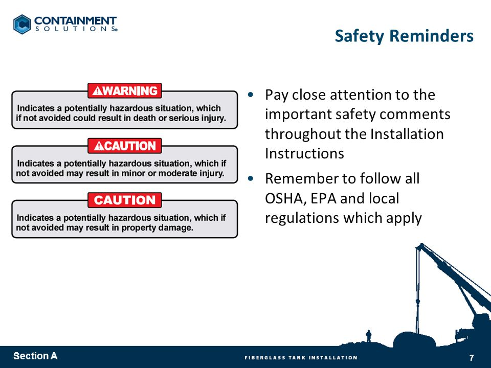 Safety Reminders Pay close attention to the important safety comments throughout the Installation Instructions Remember to follow all OSHA, EPA and local regulations which apply Section A 7