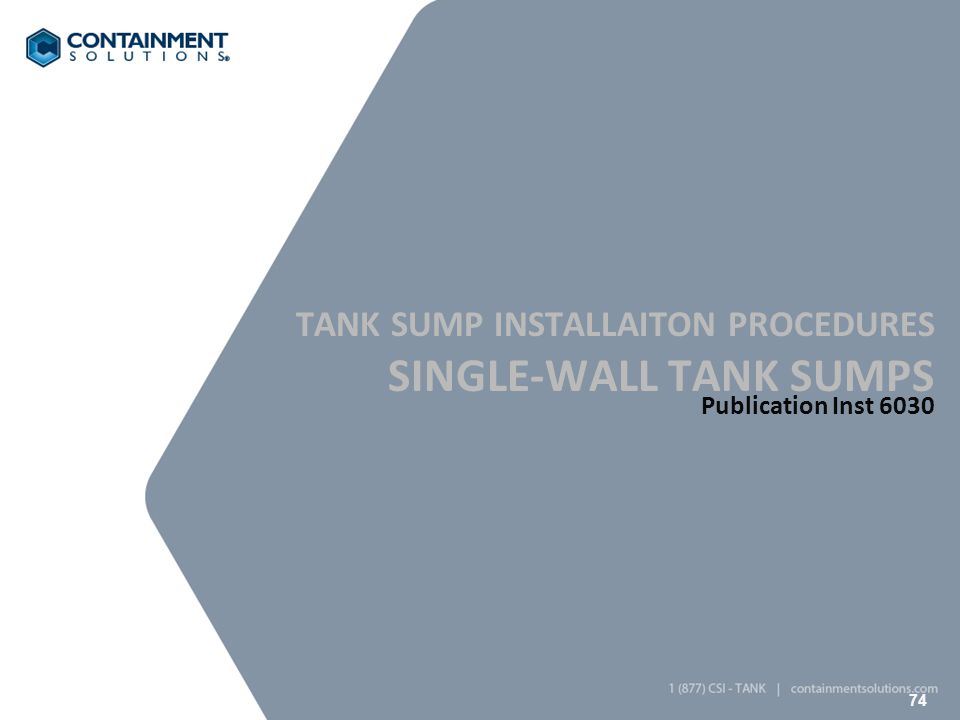 74 TANK SUMP INSTALLAITON PROCEDURES SINGLE-WALL TANK SUMPS Publication Inst 6030