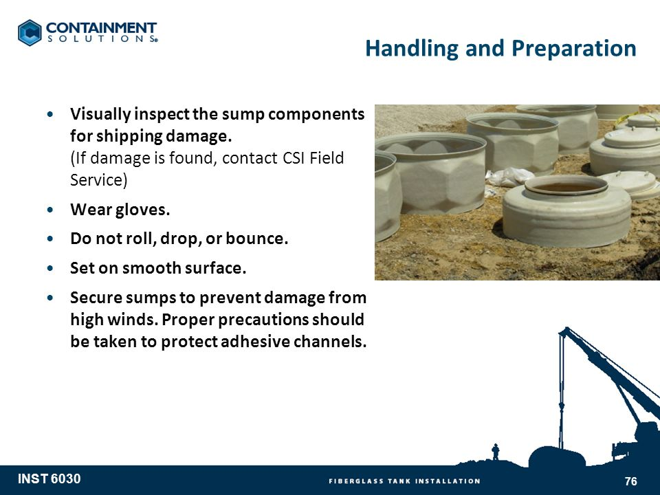 Handling and Preparation Visually inspect the sump components for shipping damage.