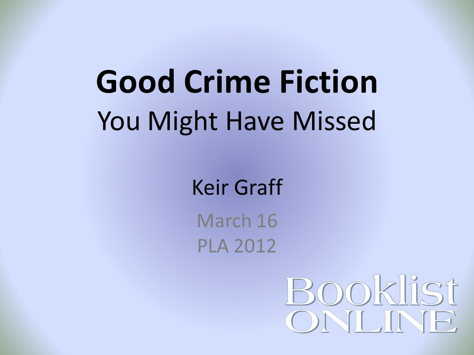 Good Crime Fiction You Might Have Missed Keir Graff March 16 PLA 2012