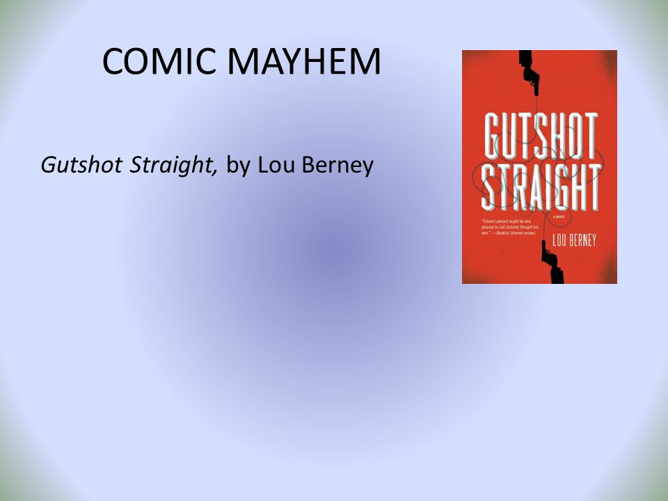 COMIC MAYHEM Gutshot Straight, by Lou Berney