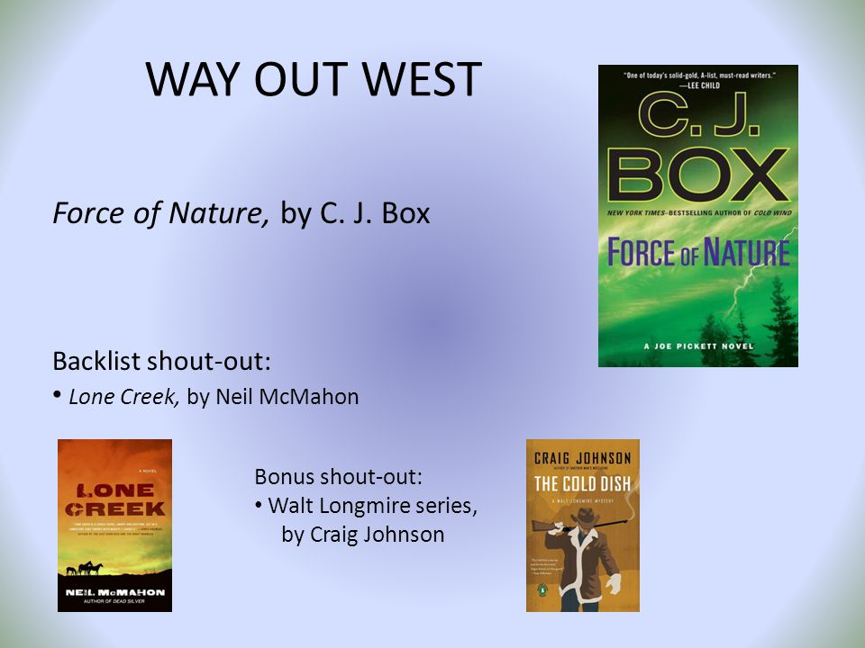 WAY OUT WEST Force of Nature, by C. J.