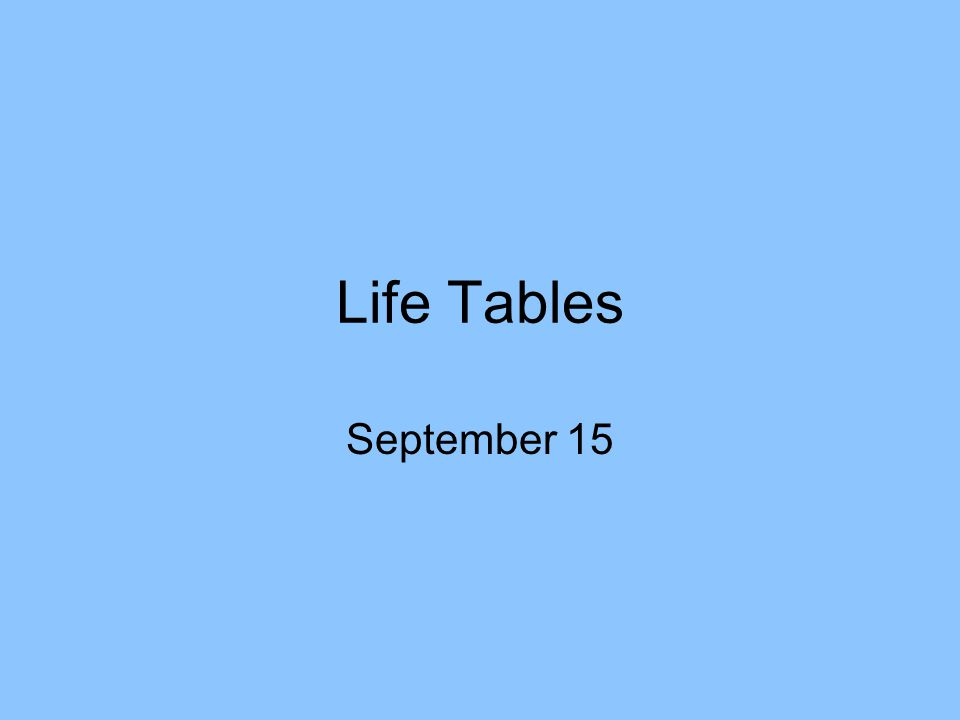 Life Tables September 15