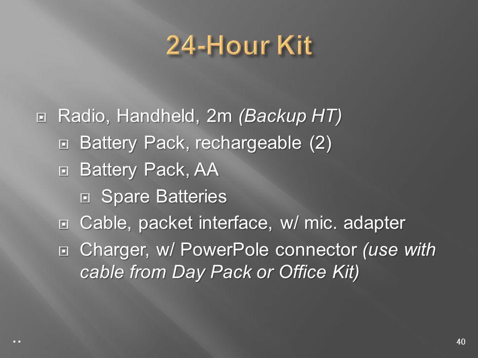 Radio, Handheld, 2m (Backup HT) Radio, Handheld, 2m (Backup HT) Battery Pack, rechargeable (2) Battery Pack, rechargeable (2) Battery Pack, AA Battery Pack, AA Spare Batteries Spare Batteries Cable, packet interface, w/ mic.