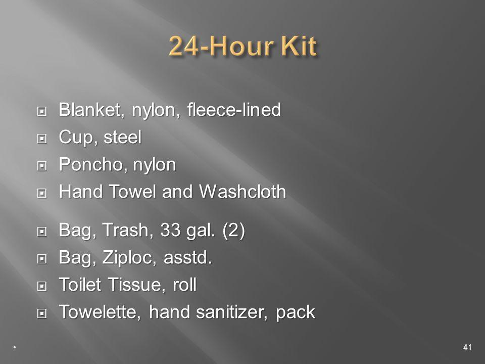 Blanket, nylon, fleece-lined Blanket, nylon, fleece-lined Cup, steel Cup, steel Poncho, nylon Poncho, nylon Hand Towel and Washcloth Hand Towel and Washcloth Bag, Trash, 33 gal.