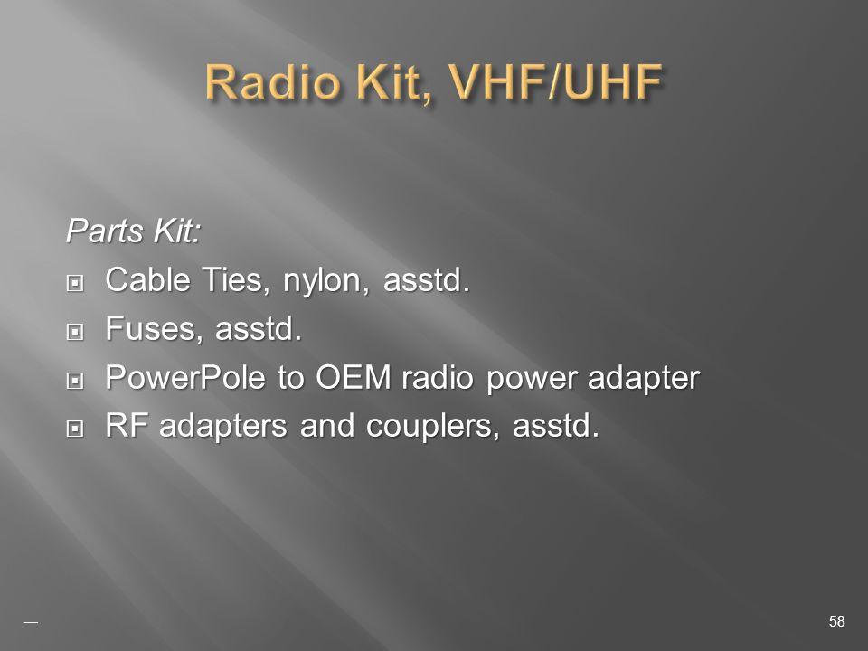 Parts Kit: Cable Ties, nylon, asstd. Cable Ties, nylon, asstd.