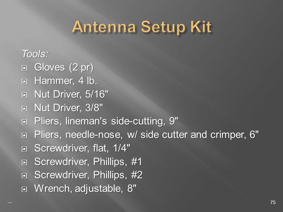 Tools: Gloves (2 pr) Gloves (2 pr) Hammer, 4 lb. Hammer, 4 lb.