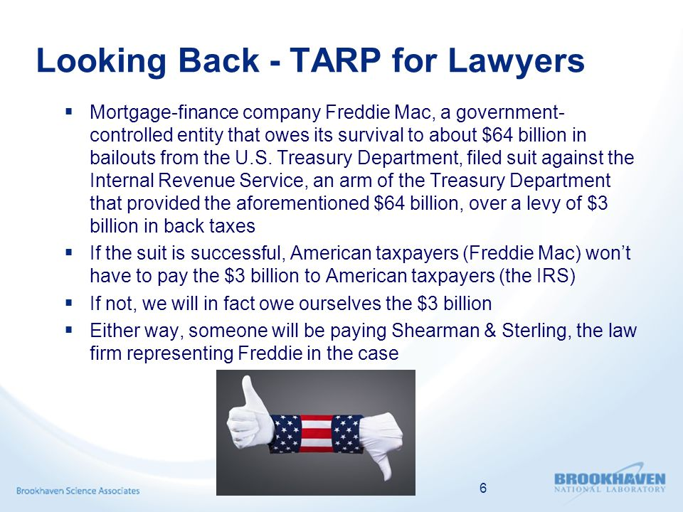 Looking Back - TARP for Lawyers Mortgage-finance company Freddie Mac, a government- controlled entity that owes its survival to about $64 billion in bailouts from the U.S.
