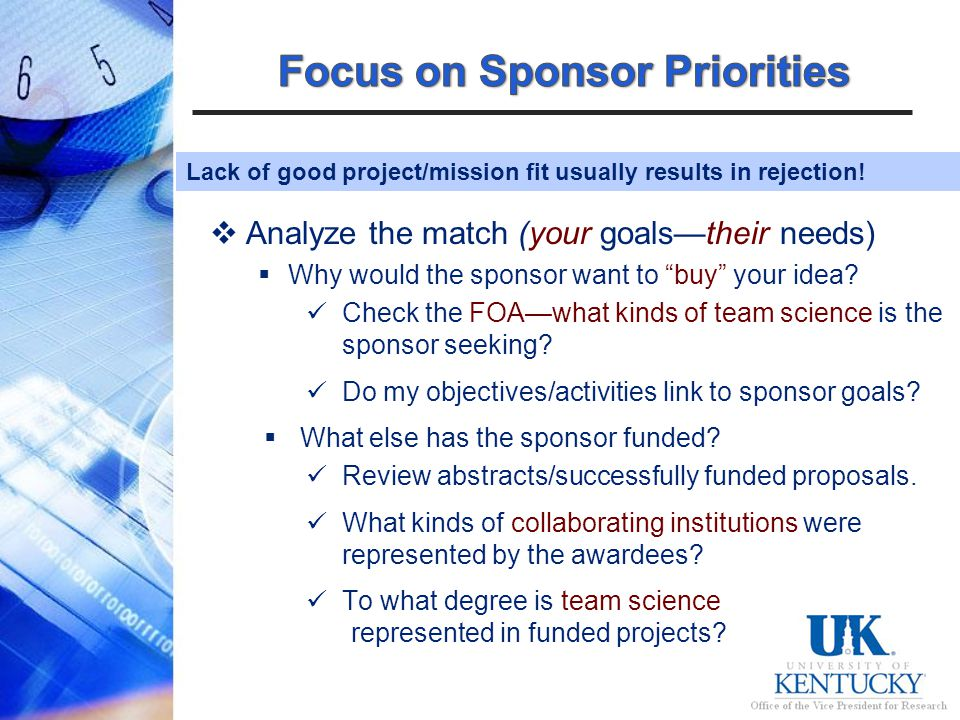 Analyze the match (your goalstheir needs) Why would the sponsor want to buy your idea.