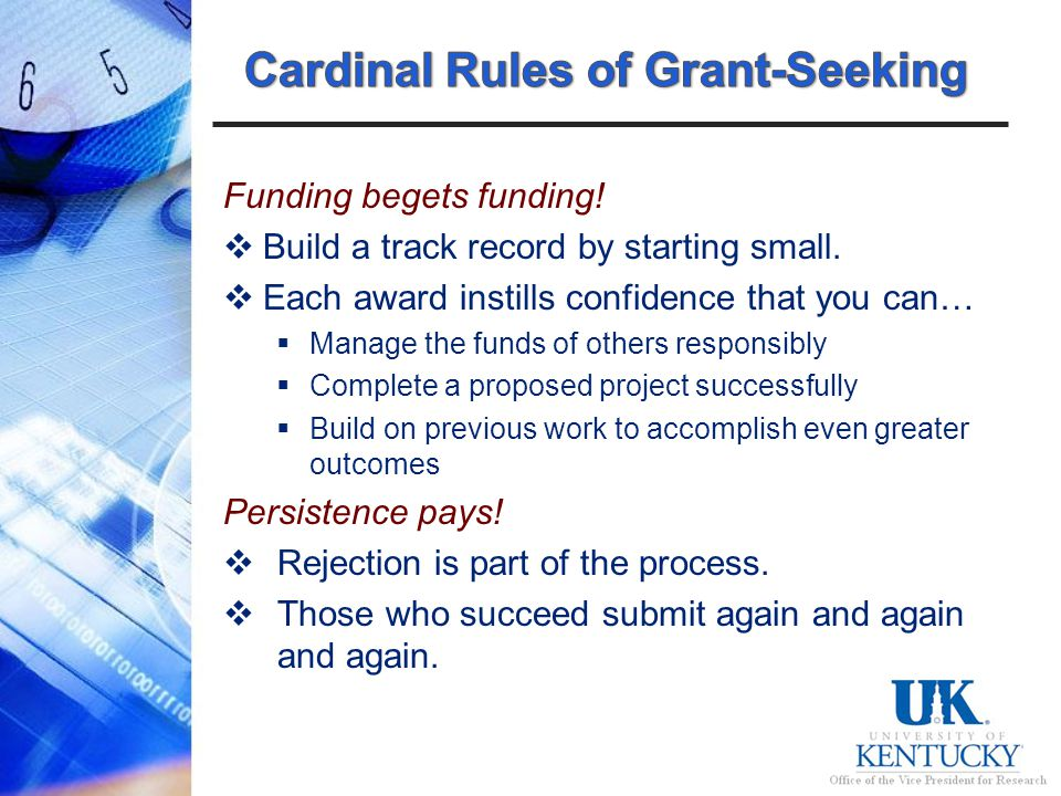 Funding begets funding. Build a track record by starting small.