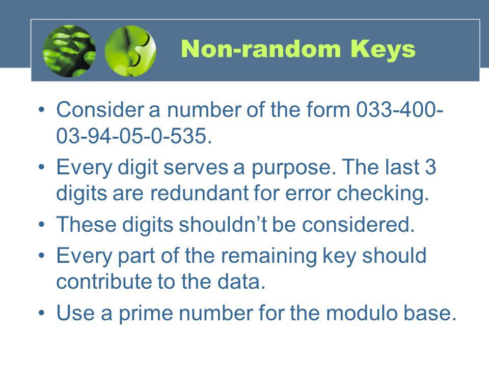 Non-random Keys Consider a number of the form 033-400- 03-94-05-0-535.