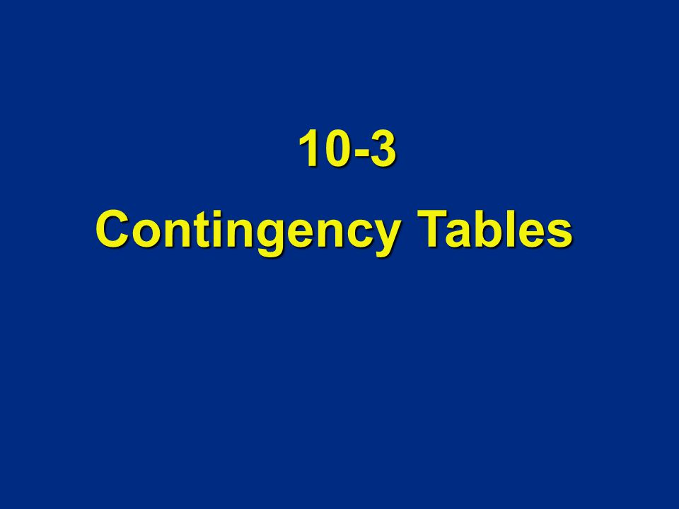 Contingency Tables 10-3