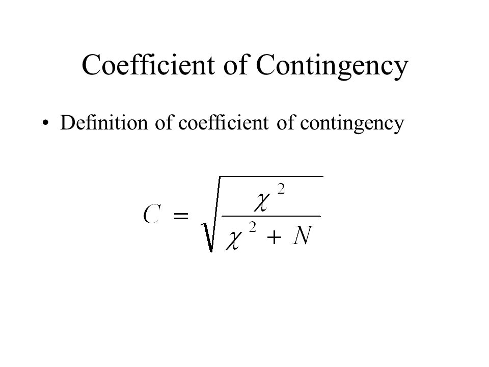Coefficient of Contingency Definition of coefficient of contingency