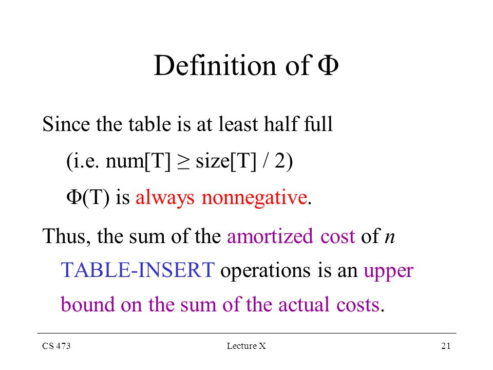 CS 473Lecture X21 Definition of Φ Since the table is at least half full (i.e.