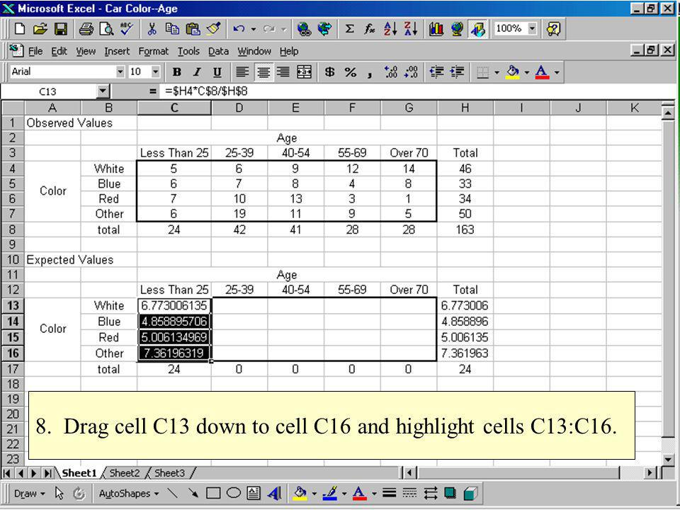 8. Drag cell C13 down to cell C16 and highlight cells C13:C16.