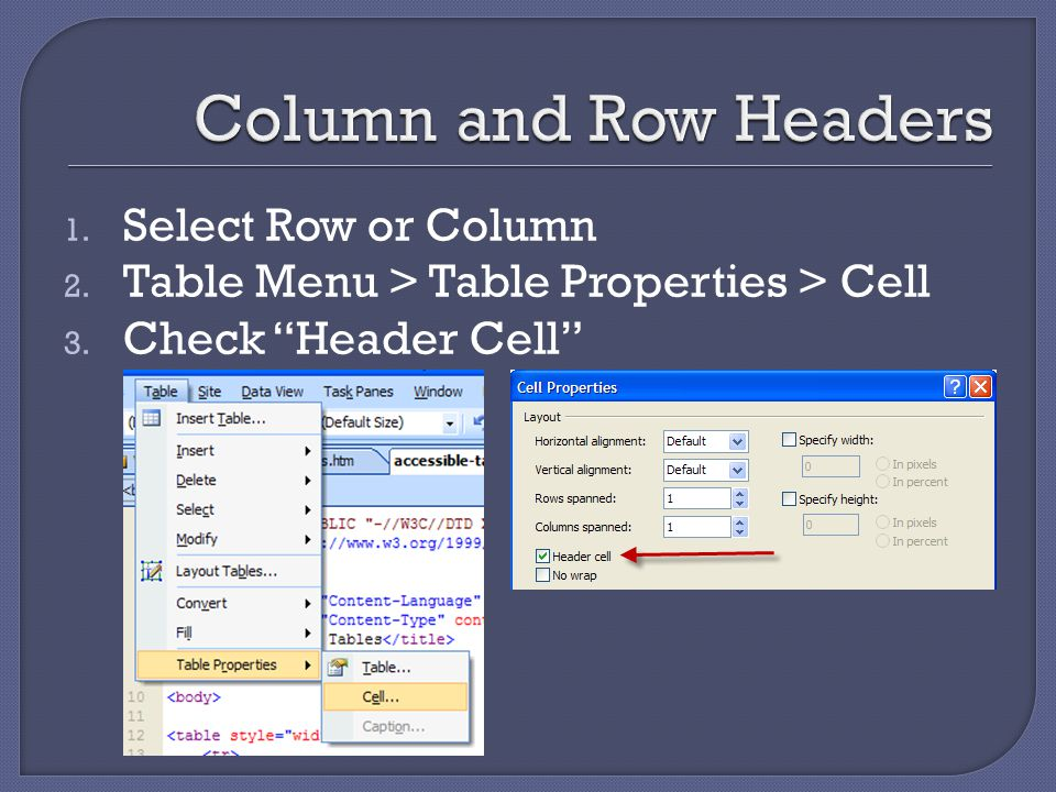 1. Select Row or Column 2. Table Menu > Table Properties > Cell 3. Check Header Cell