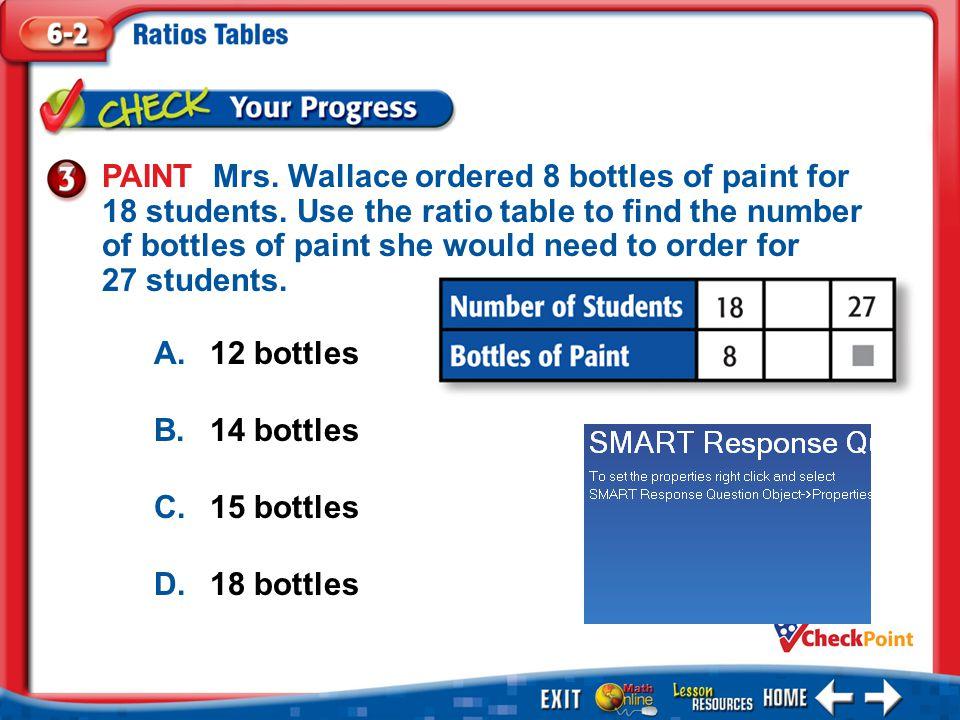 1.A 2.B 3.C 4.D Example 3 A.12 bottles B.14 bottles C.15 bottles D.18 bottles PAINT Mrs.