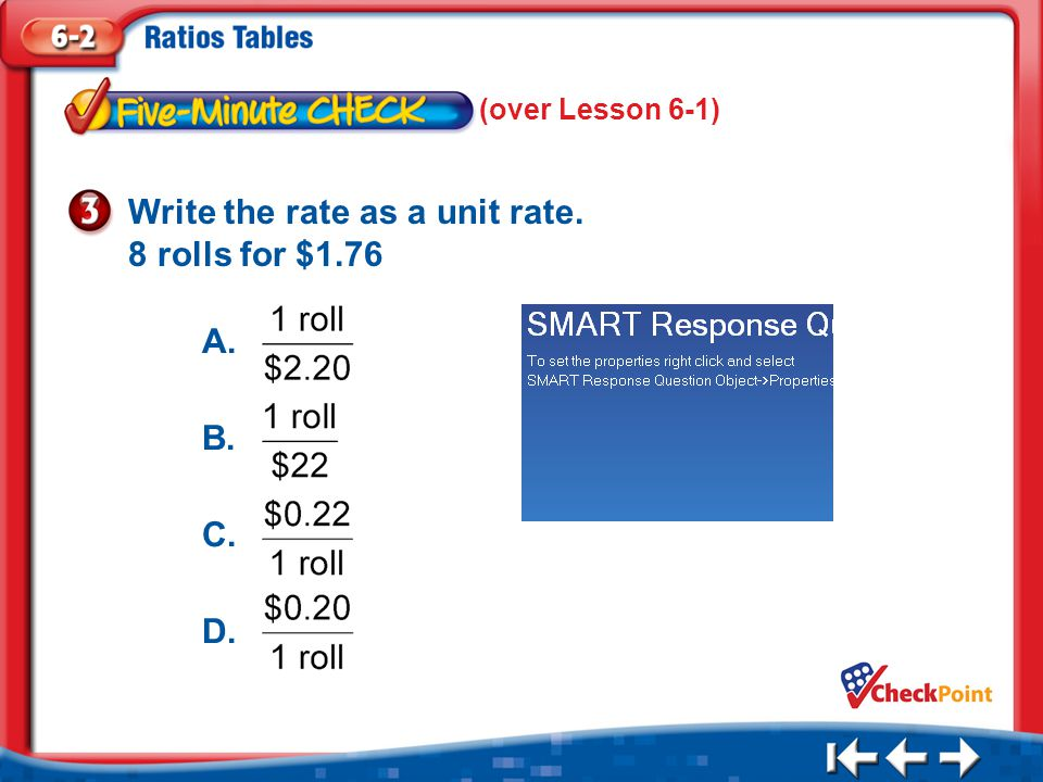 1.A 2.B 3.C 4.D Five Minute Check 3 Write the rate as a unit rate.