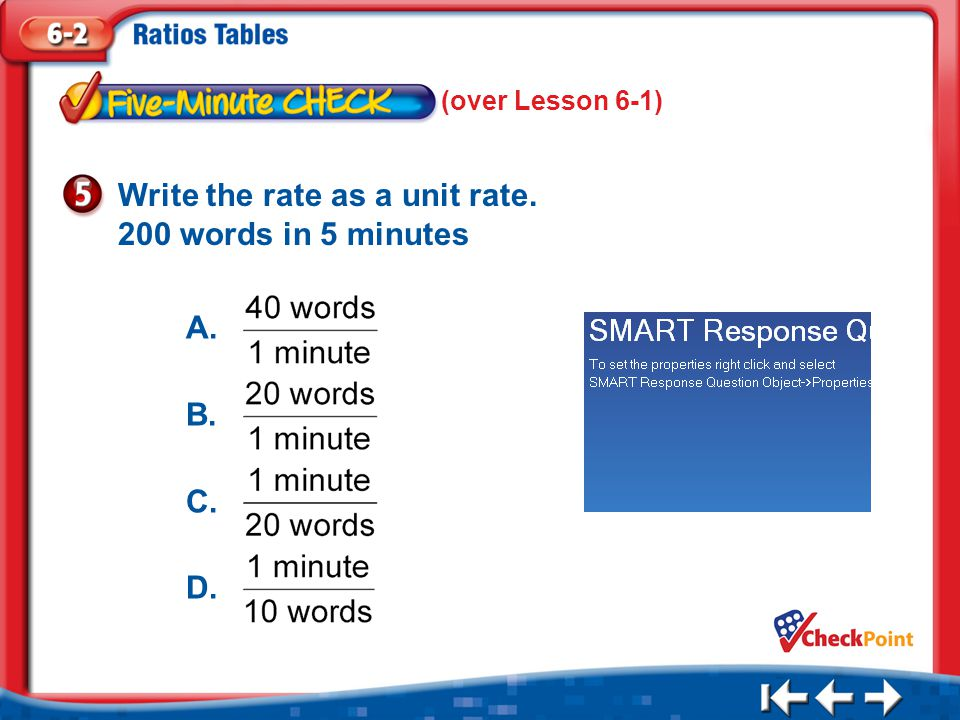 1.A 2.B 3.C 4.D Five Minute Check 5 Write the rate as a unit rate.