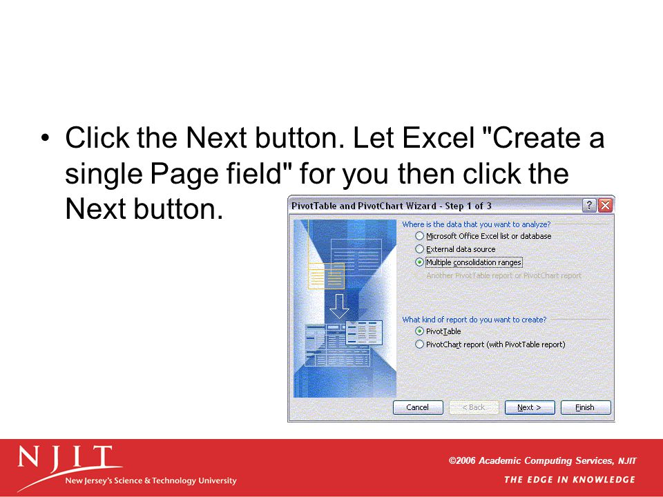©2006 Academic Computing Services, NJIT Click the Next button. Let Excel