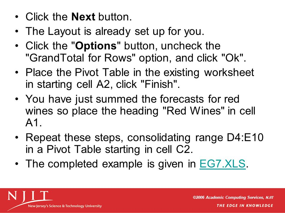 ©2006 Academic Computing Services, NJIT Click the Next button. The Layout is already set up for you. Click the