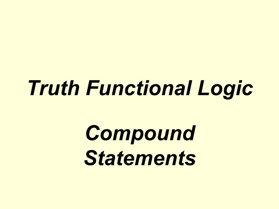 What is a Truth Table.A truth table is a way of representing a statements meaning symbolically.