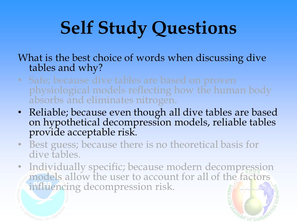 Self Study Questions What is the best choice of words when discussing dive tables and why.