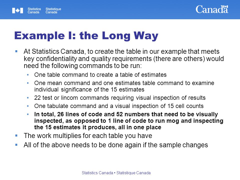 Statistics Canada Statistique Canada Example I: the Long Way At Statistics Canada, to create the table in our example that meets key confidentiality a
