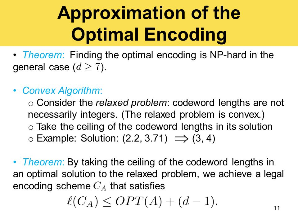 Theorem: Finding the optimal encoding is NP-hard in the general case ( ).