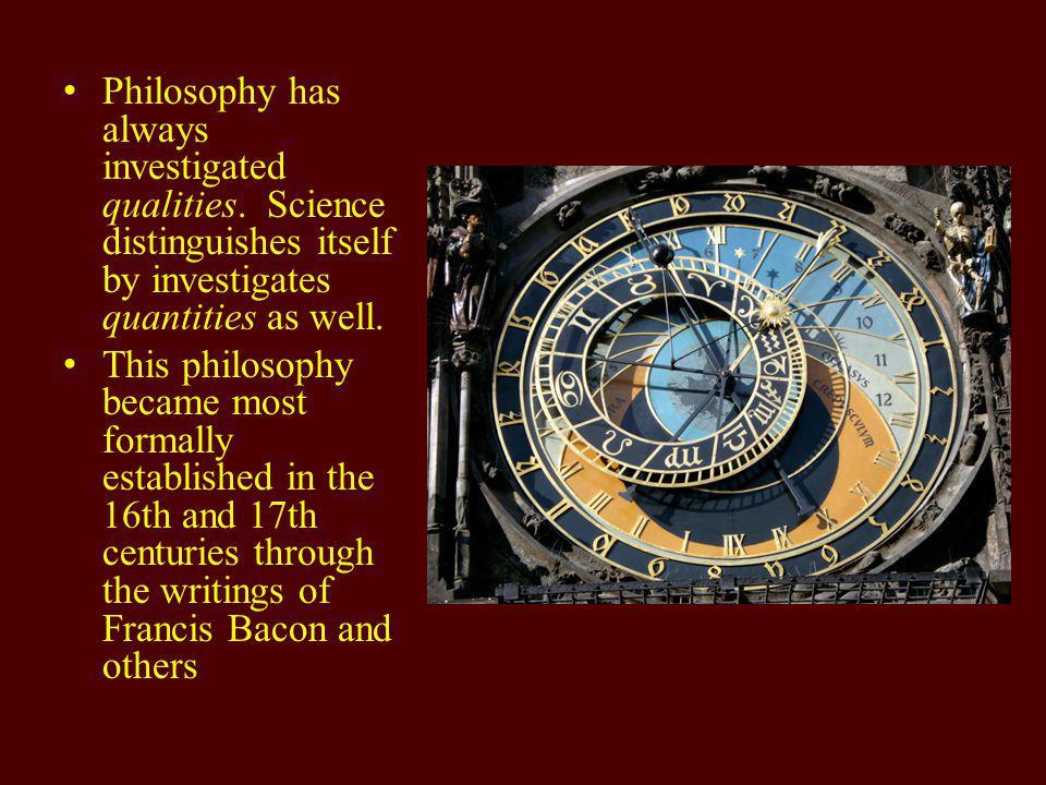 Philosophy has always investigated qualities.