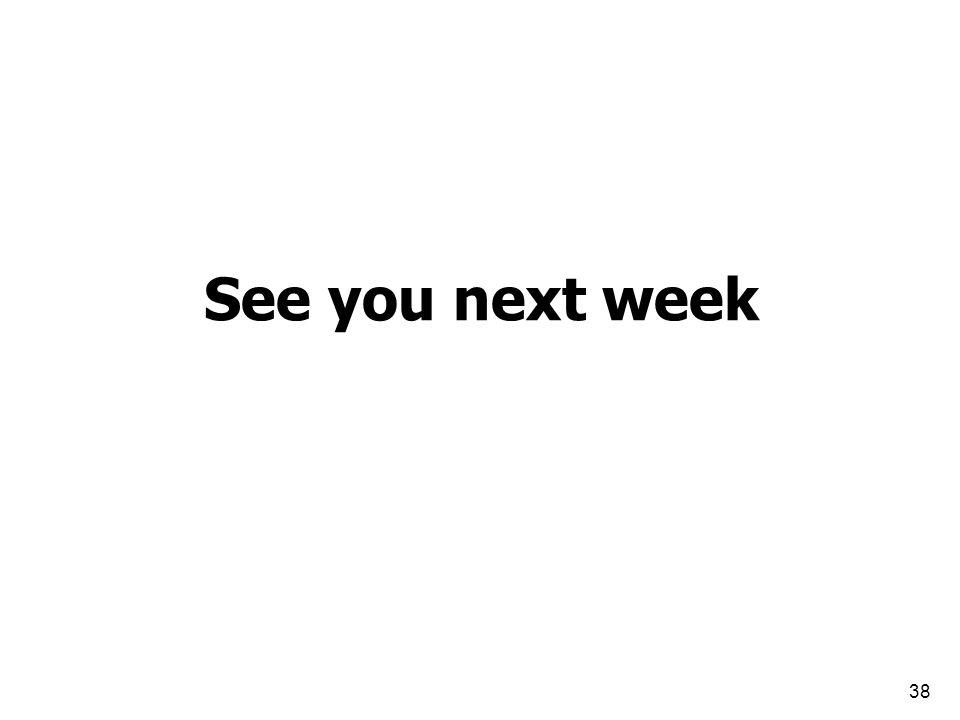 38 See you next week
