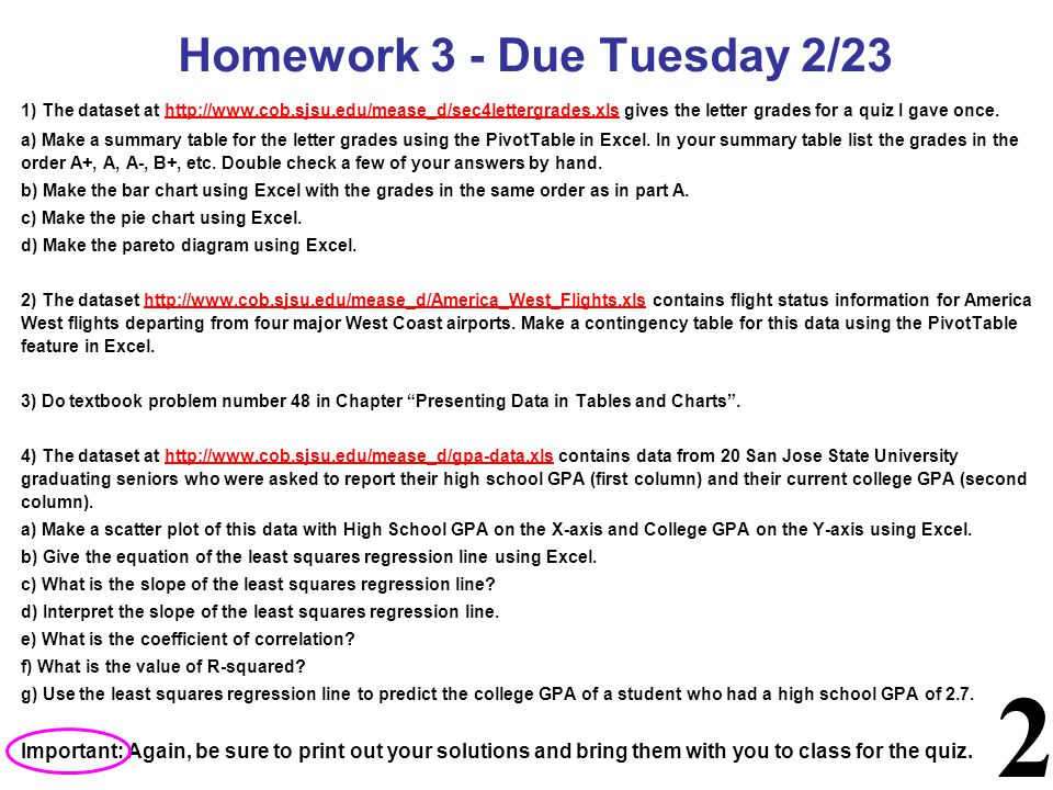 2 Homework 3 - Due Tuesday 2/23 1) The dataset at http://www.cob.sjsu.edu/mease_d/sec4lettergrades.xls gives the letter grades for a quiz I gave once.