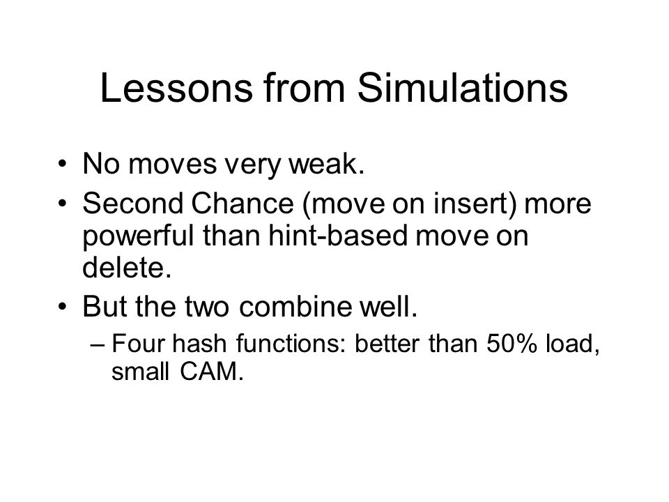 Lessons from Simulations No moves very weak.