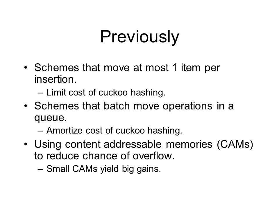 Previously Schemes that move at most 1 item per insertion.