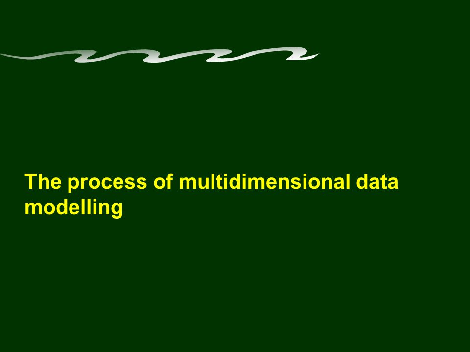 The process of multidimensional data modelling