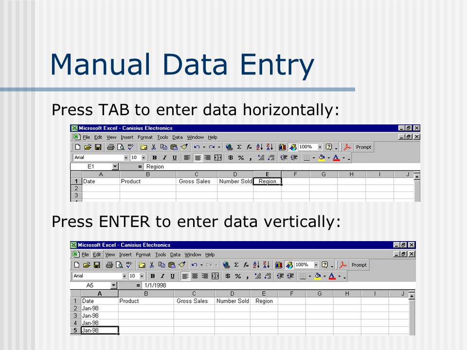 Manual Data Entry Press TAB to enter data horizontally: Press ENTER to enter data vertically: