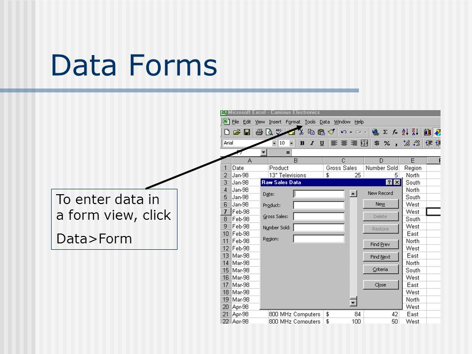 Data Forms To enter data in a form view, click Data>Form