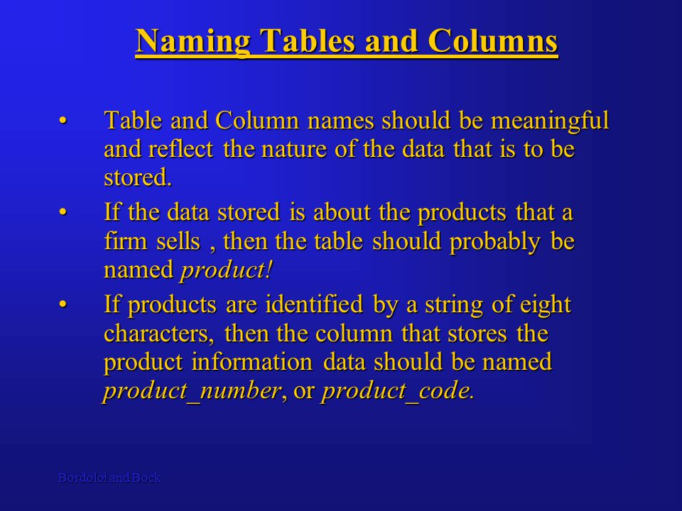 Bordoloi and Bock Picking a Data type The data type chosen for a column determines the nature of the data that can be stored in the column.The data type chosen for a column determines the nature of the data that can be stored in the column.