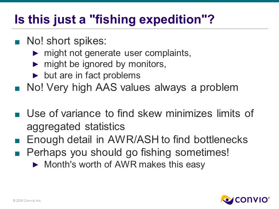 © 2008 Convio, Inc. Is this just a fishing expedition .