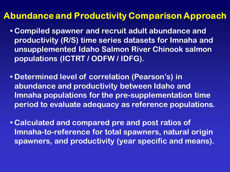 Abundance and Productivity Comparison Approach Compiled spawner and recruit adult abundance and productivity (R/S) time series datasets for Imnaha and