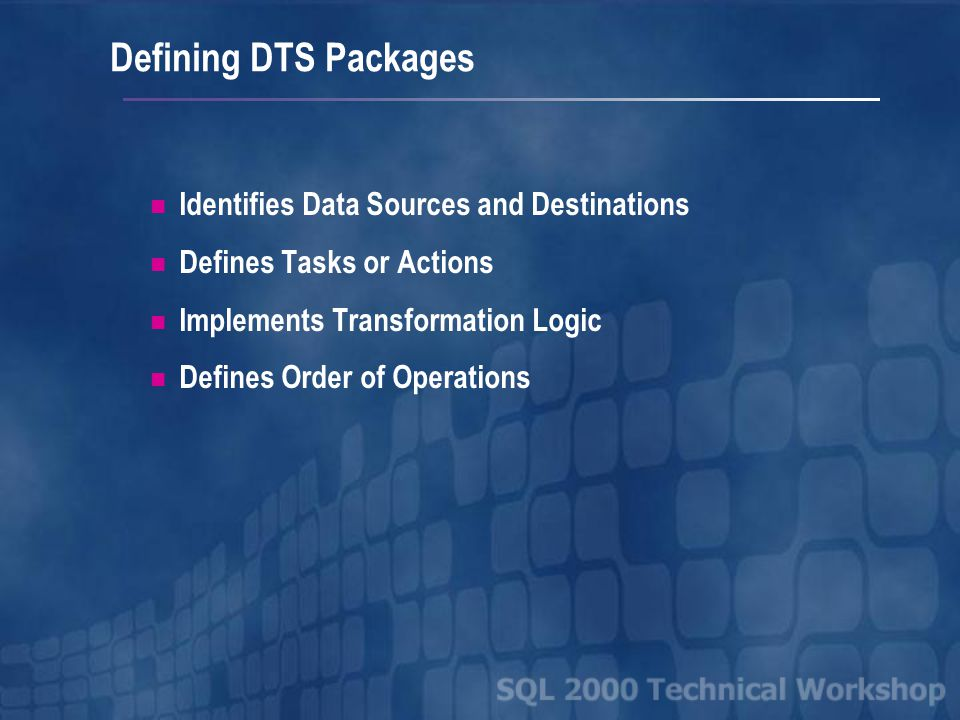 DTS Functionality Accessing Heterogeneous Data Sources Importing, Exporting, and Transforming Data Creating Reusable Transformations and Functions Automating Data Loads Managing Metadata Customizing and Extending Functionality