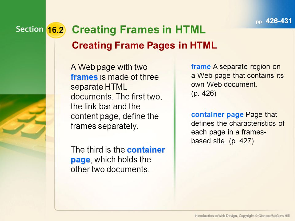 16.2 Creating Frames in HTML Creating Frame Pages in HTML left-hand navigation top navigation Link bars can appear anywhere on a page.
