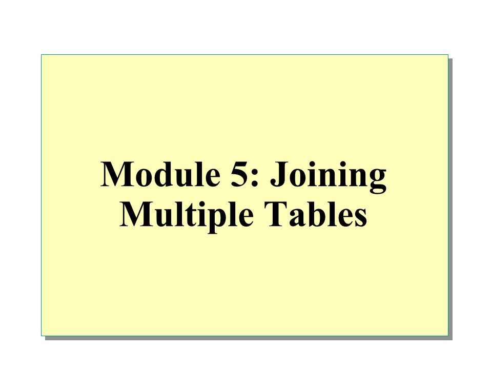 Overview Using Aliases for Table Names Combining Data from Multiple Tables Combining Multiple Result Sets
