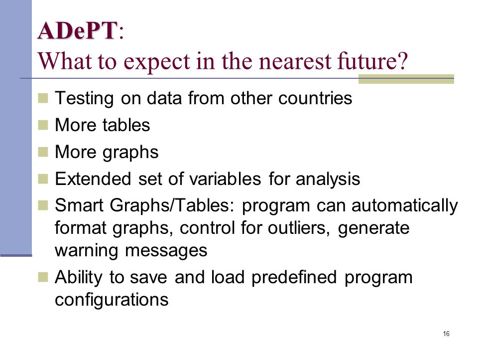 16 ADePT ADePT: What to expect in the nearest future.
