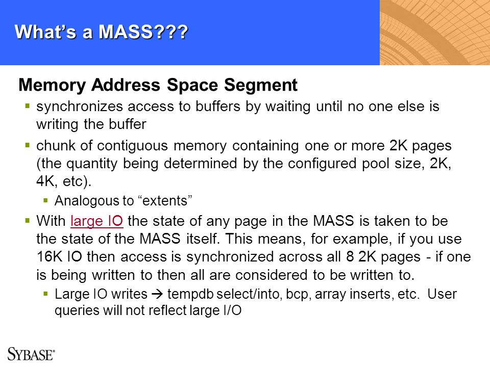 Whats a MASS??? Memory Address Space Segment synchronizes access to buffers by waiting until no one else is writing the buffer chunk of contiguous mem